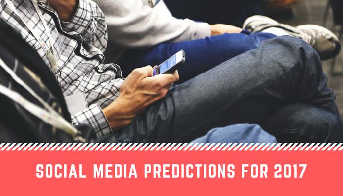 social-media-predictions-for-2017