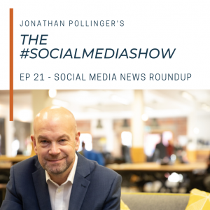 The #SocialMediaShow – Social media news roundup with Jonathan Pollinger