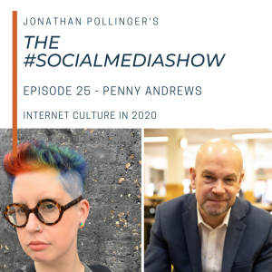The #SocialMediaShow – Internet Culture in 2020 with Penny Andrews