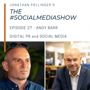 The #SocialMediaShow – Digital PR and Social Media with Andy Barr