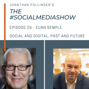 The #SocialMediaShow – Social and Digital: Past and Future with Euan Semple