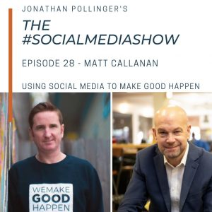 The #SocialMediaShow with Jonathan Pollinger – Using social media to 'Make Good Happen'