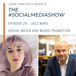 The #SocialMediaShow with Jonathan Pollinger – Using social media to promote music featuring Jazz Mino